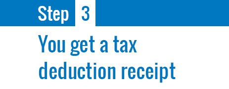You get a tax deduction receipt