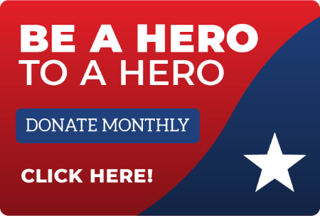 Click here to start changing the lives of our nation's heroes and their families
